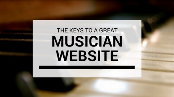 The Keys to a Great Musician Website